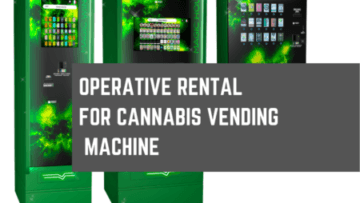 Is it possible to rent a Cannabis Vending Machine?