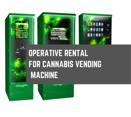 Rent a Cannabis Vending Machine