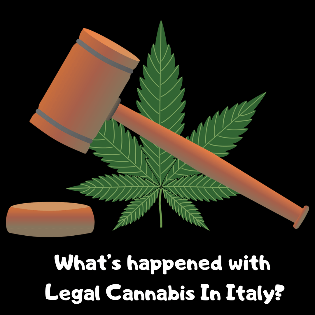 What's happened with Legal Cannabis In Italy?